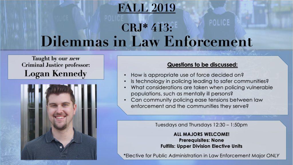 Flyer for CRJ 413: Dilemmas in Law Enforcement